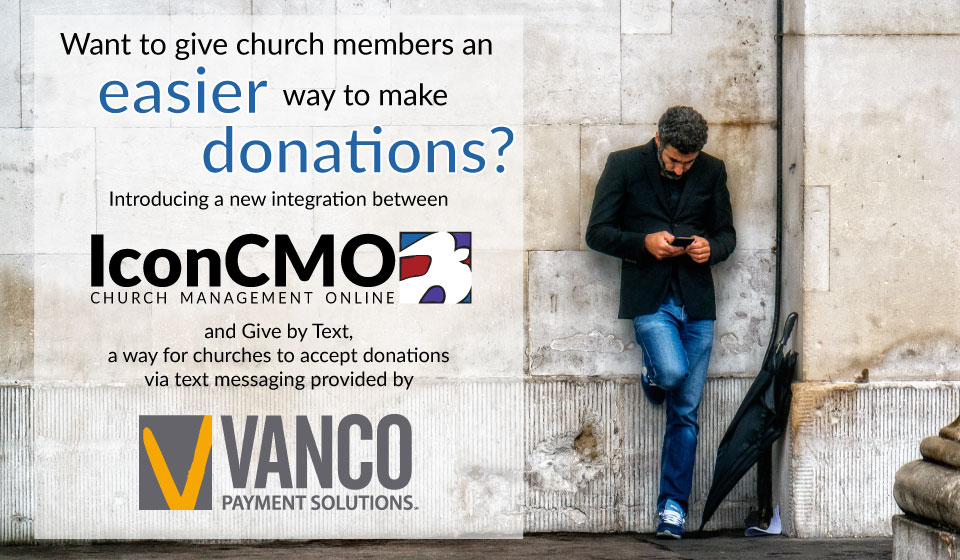 """a guy leaning against the wall with umbrella and to the left a text box that shows the text """"Want to give church member an easier way to make donations? Introducing a new integration between IconCMO and give by text a way for churches to accept donations via test messaging provided by Vanco payment solutions."""""""